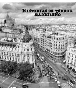 Conoce el terror madrileño